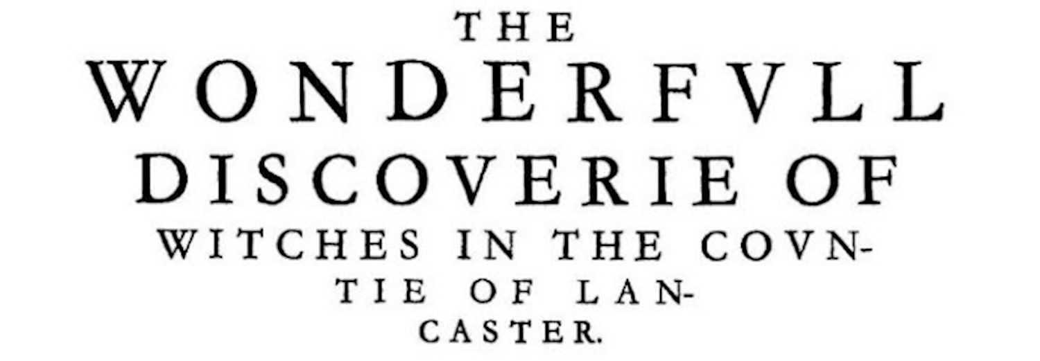 the_wonderful_discovery_of_witches_in_the_county_of_lancaster