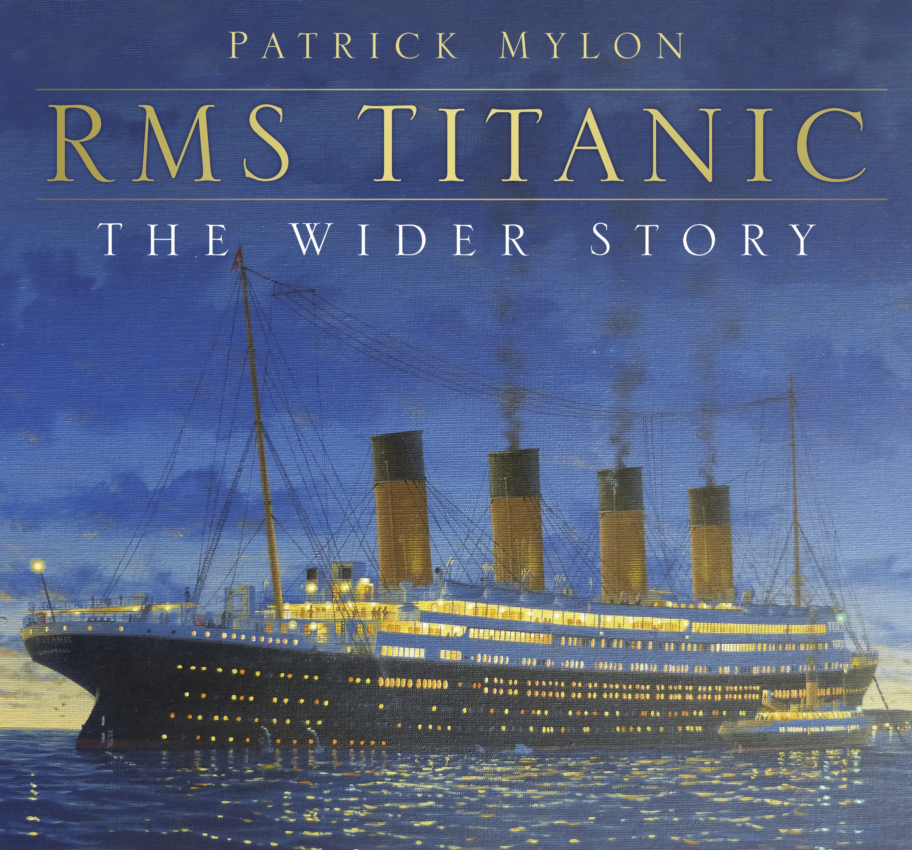 What Does Rms Mean >> The History Press | RMS Titanic - The Wider Story
